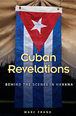 Cuban Revelations By Frank, Marc
